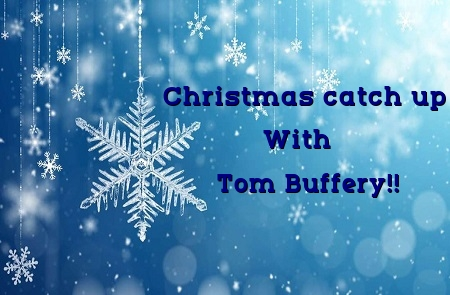 Christmas team member catch up with Tom Buffery!!