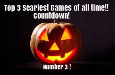 Top 3 Scariest Games of all time!! (Countdown number 3)